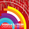 DJ Fresh & Sigma - Lassitude Remixes