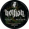 Hellfish - For The Fans / Step The Fuck Off