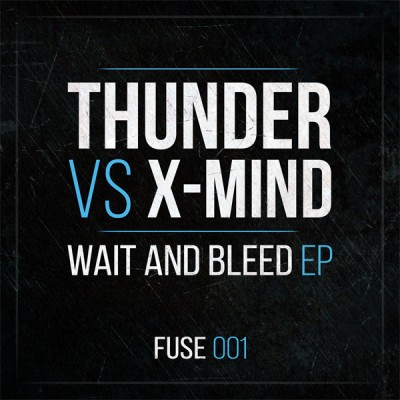 Thunder Vs X-Mind - Wait And Bleed EP