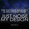 The Outside Agency & Deathmachine - Just Noise / My Design