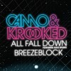 Camo & Krooked - All Fall Down / Breezeblock