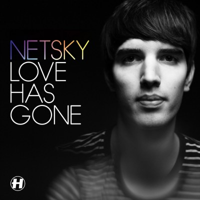 Netsky - Love Has Gone Remixes