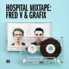 Fred V & Grafix - Hospital Mixtape