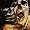 Lenny Dee & Radium - Zombies Of The Underground