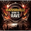 Maissouille - Born To Rave