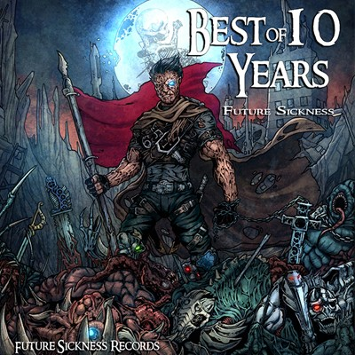 Various Artists - Best of 10 years Future Sickness