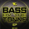 TC - Bass By The Tonne E.P.